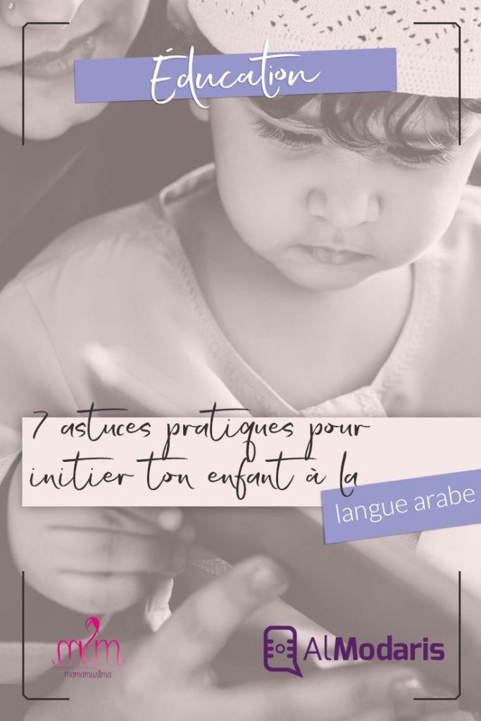 7 astuces et conseils pratiques pour initier votre enfant à la belle et riche langue arabe