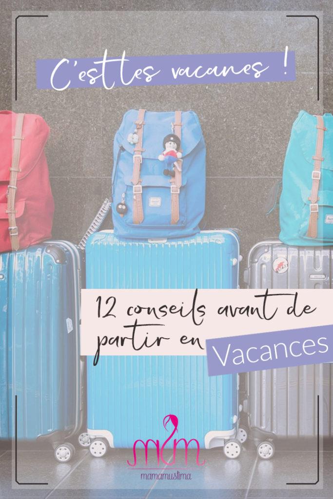 12 conseils avant de partir en vacances