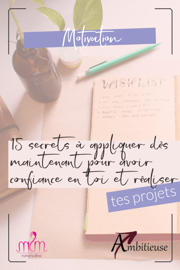 15 habitudes simplissimes pour avoir plus de confiance en toi et réaliser tes projets