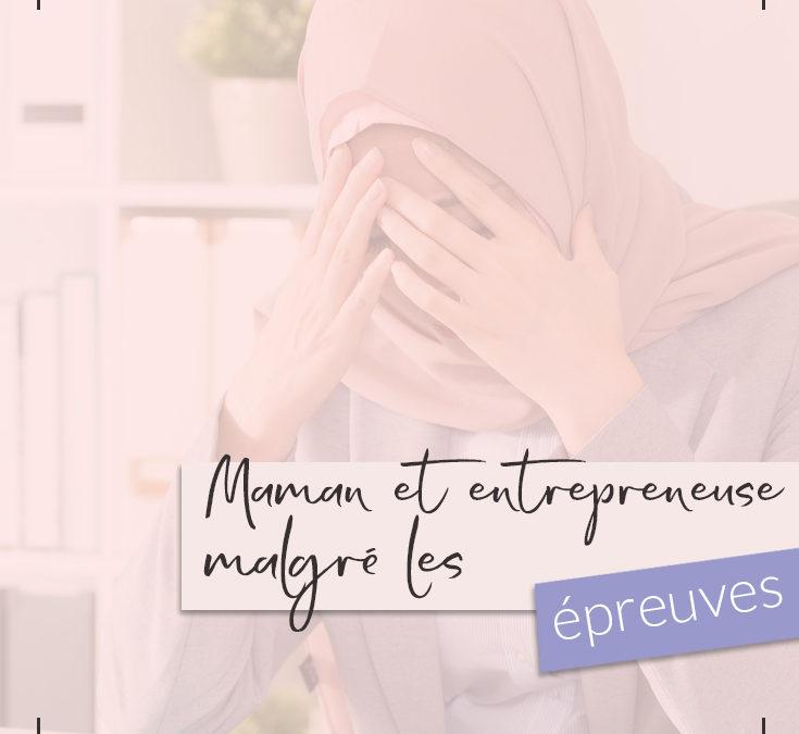 Maman et entrepreneuse : comment tenir le coup malgré les épreuves ?