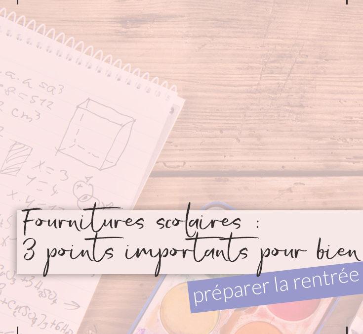 Back to school 1/3 : 3 points importants pour bien préparer les fournitures scolaires