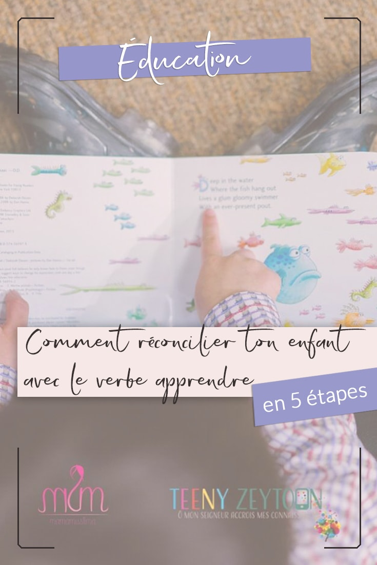 Comment réconcilier ton enfant avec le verbe apprendre en 5 étapes