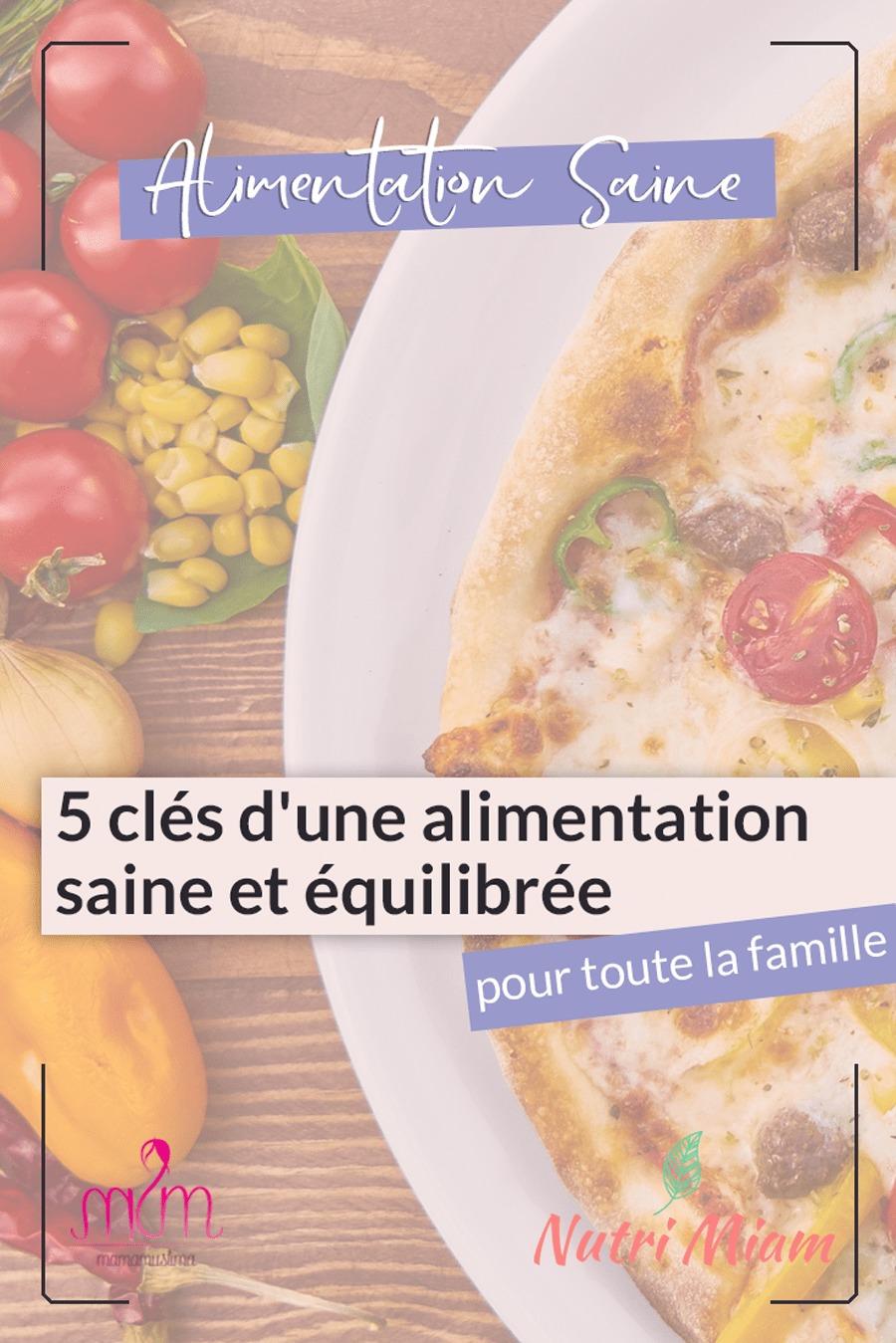 Manger sain : 5 Clés d'une alimentation saine pour toute la famille